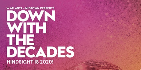 Down With The Decades - New Year's Eve at W Atlanta - Midtown tickets