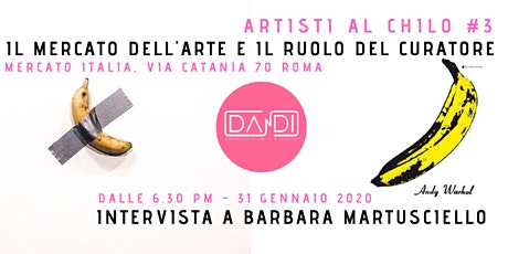 Artisti al chilo#3 - Il Mercato dell'arte e la figura del curatore: intervista a Barbara Martusciello biglietti