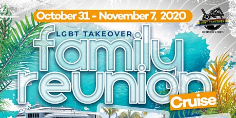 Family Reunion 2020: LGBT Takeover Cruise tickets