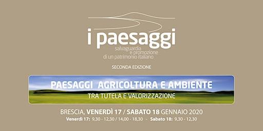 I PAESAGGI - Paesaggi Agricoltura e Ambiente  Tra tutela e  valorizzazione
