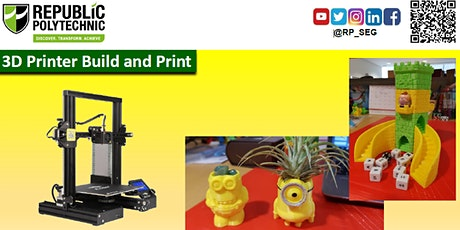 Build  & Bring Back Your Own 3D Printer! SkillsFuture Approved Course! tickets
