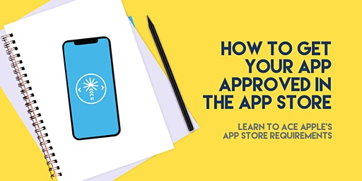 How to get your app approved in the App Store