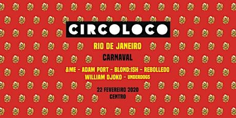 Circoloco - Rio de Janeiro tickets