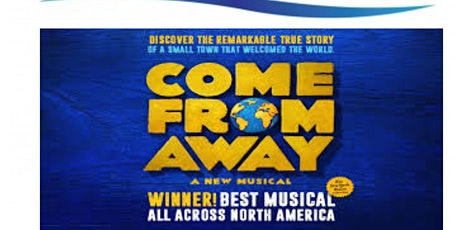 Tour To Come From Away - with Dinner Buffet tickets