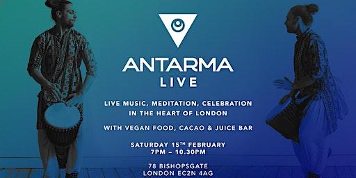 ANTARMA LIVE - Live Music Meditation Celebration!