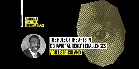The Role of the Arts in Behavioral Health Challenges tickets