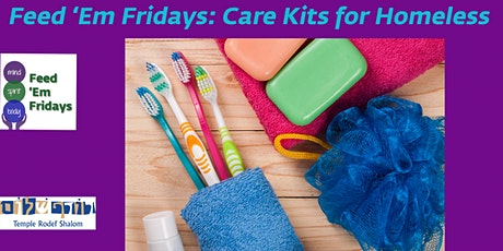 Feed 'Em Friday: Care Kits for Homeless tickets