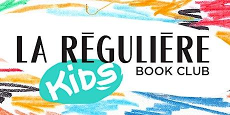 Le kids book club de La Régulière #2 billets