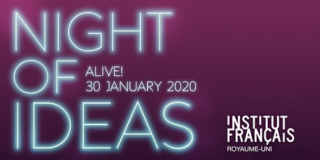 Night of Ideas 2020 : ALIVE! tickets