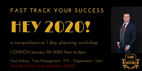 Hey 2020's: Fast Track Your Success A Comprehensive 1 Day Planning Workshop tickets