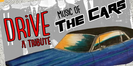 DRIVE - A Tribute to the Cars tickets