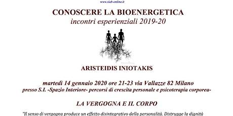 Conoscere la Bioenergetica - La vergogna e il corpo - ARISTEIDIS INIOTAKIS  biglietti