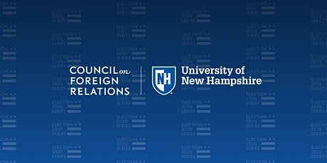 CFR-UNH Election 2020 U.S. Foreign Policy Forum tickets