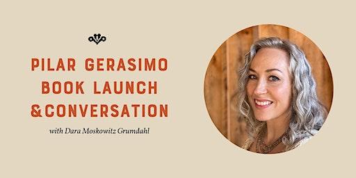 Pilar Gerasimo Book Launch & Conversation with Dara Moskowitz Grumdahl