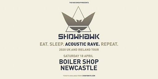 Showhawk Duo (Boiler Shop, Newcastle)