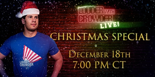 Louder with Crowder Live Christmas Special