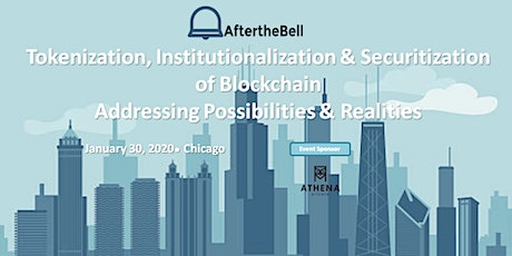 After the Bell: Tokenization, Institutionalization & Securitization of Blockchain ~ Addressing Possibilities & Realities billets