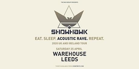 Showhawk Duo (Warehouse, Leeds) tickets