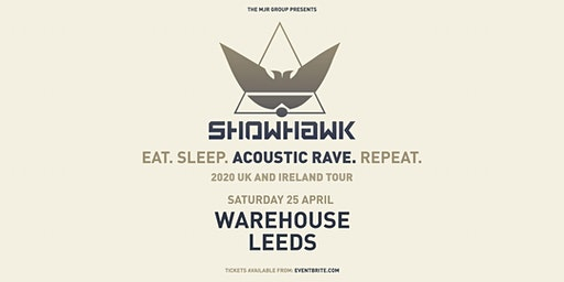 Showhawk Duo (Warehouse, Leeds)