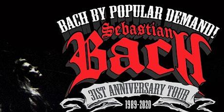 Sebastian Bach - 31st Anniversary Tour tickets