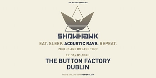 Showhawk Duo (The Button Factory, Dublin)