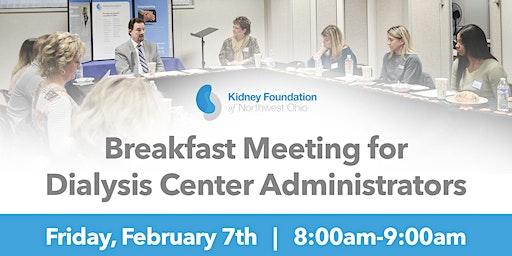 Breakfast Meeting for Dialysis Center Administrators