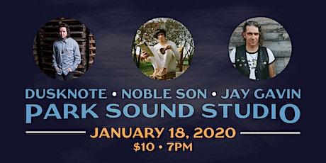 Park Sound Presents: Noble Son, Dusknote & Jay Gavin tickets