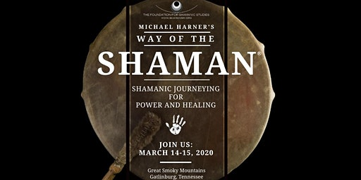 Workshop: The Way of the Shaman (Foundation for Shamanic Studies)