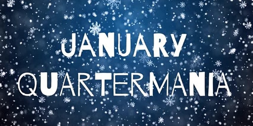 January Quartermania - FREE ADMISSION!