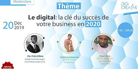 Masterclass - Le digital : la clé du succès de votre business en 2020 billets