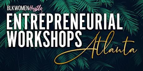 BlkWomenHustle Entrepreneurial Workshops: Atlanta tickets