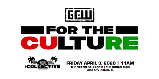 """GCW Presents """"For The Culture"""""""