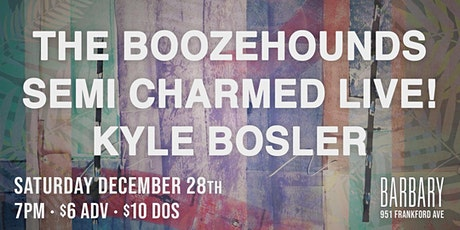 The Boozehounds / Semi Charmed Live! / Kyle Bosler tickets