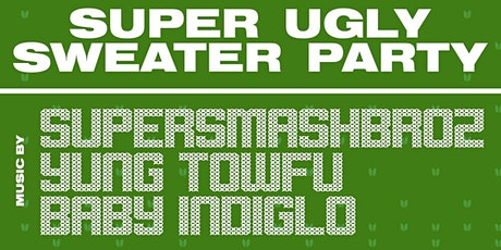Super Ugly Sweater Party tickets