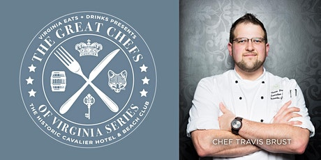 Great Chefs of Virginia Series: Chef Travis Brust March 1 tickets