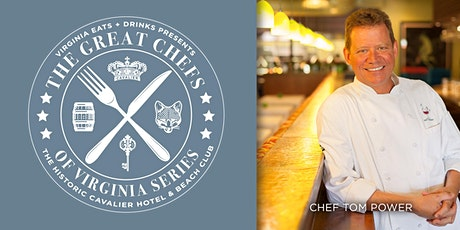 Great Chefs of Virginia Series: Chef Tom Power April 5 tickets