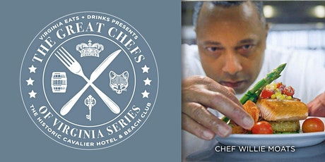 Great Chefs of Virginia Series: Chef Willie Moats May 3 tickets