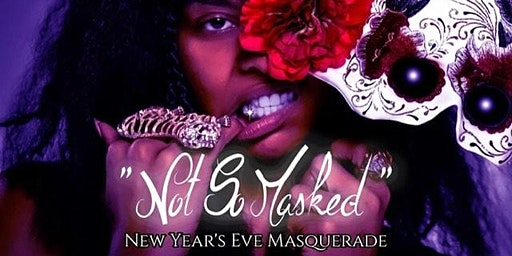 """""""Not So Masked"""" New Years Eve Masquerade"""