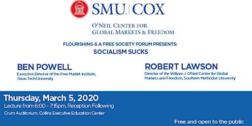 Flourishing & A Free Society Forum Presents: Socialism Sucks