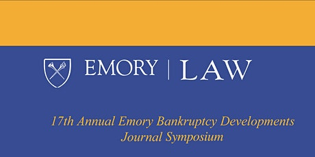 17th Annual Emory Bankruptcy Developments Journal Symposium tickets