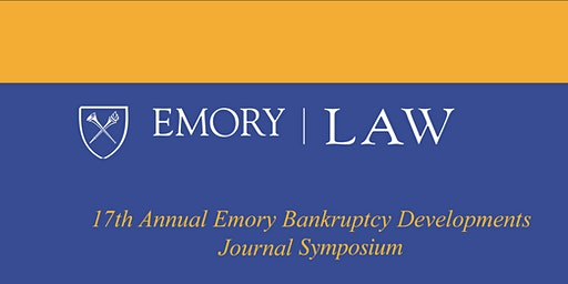 17th Annual Emory Bankruptcy Developments Journal Symposium