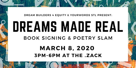 Dreams Made Real: Book Signing & Poetry Slam tickets