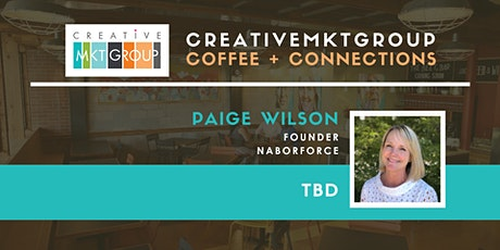 CreativeMktGroup January Coffee + Connections: Featuring Paige Wilson, Naborforce tickets