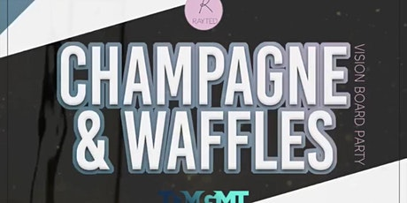 Champagne & Waffles Vision Board Party tickets