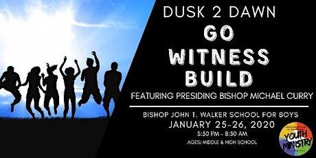 Dusk 2 Dawn: Go Witness Build tickets