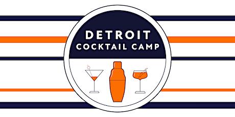 Detroit Cocktail Camp: Cocktails w/Tony tickets