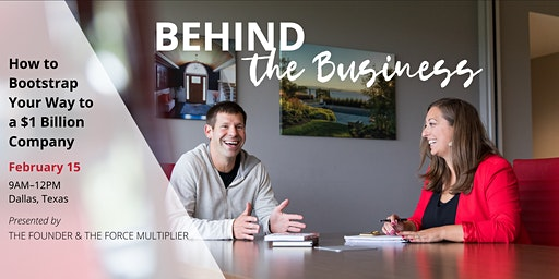 Behind the Business: How to Bootstrap Your Way to a $1 Billion Company
