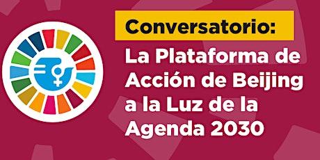 Conversatorio La Plataforma de Acción de Beijing a la Luz de la Agenda 2030 entradas