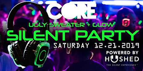 CORE Holiday + Ugly Sweater + Glow + Silent Party tickets