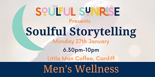 Soulful Storytelling - Men's Wellness